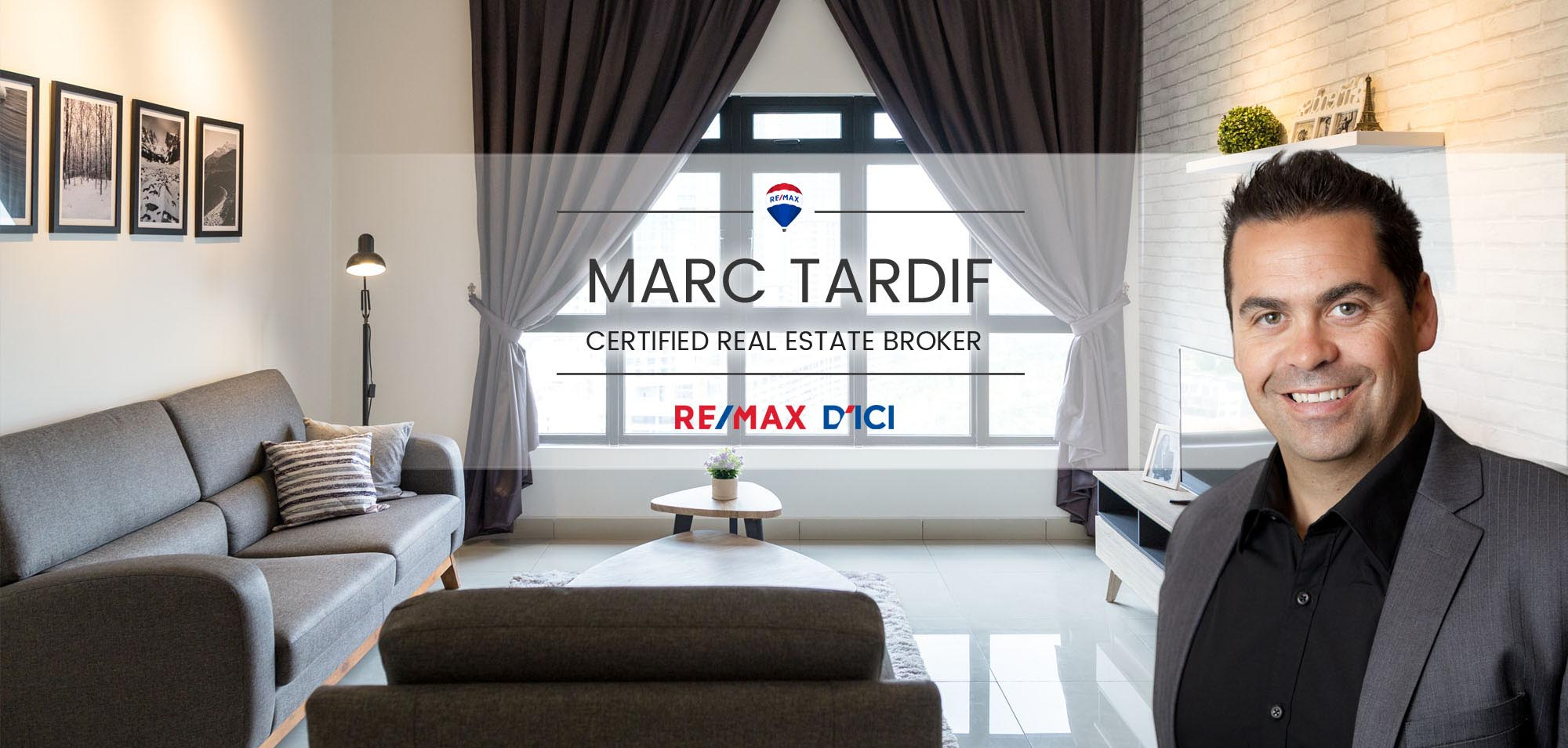 MARC TARDIF - Certified real estate broker - RE/MAX D'ICI INC.